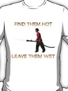 Find them hot, Leave them wet - Firefighter T-Shirt