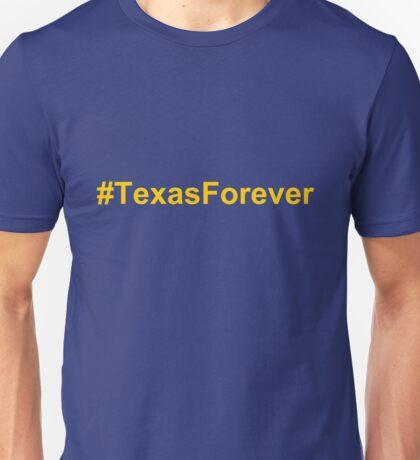 #TexasForever Unisex T-Shirt