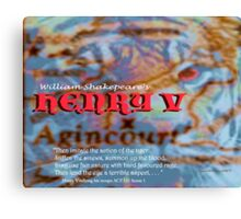 Henry V --Then imitate the action of the tiger Canvas Print