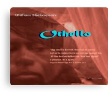 Othello--Let us be conjunctive in our revenge Canvas Print