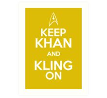 Keep Khan and Kling On Art Print
