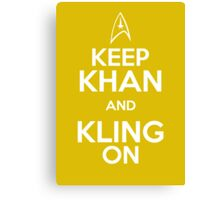 Keep Khan and Kling On Canvas Print