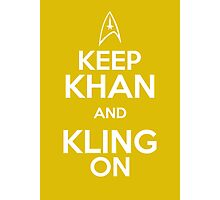 Keep Khan and Kling On Photographic Print