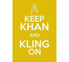 Keep Khan and Kling On Photographic Print