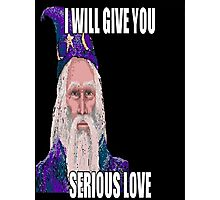 I Will Give You Serious Love Photographic Print