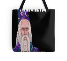 I Will Give You Serious Love Tote Bag