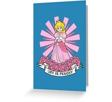 Life Is Peachy Greeting Card