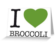 I ♥ BROCCOLI Greeting Card