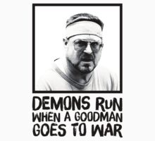 Demons run when a Goodman goes to war T-Shirt