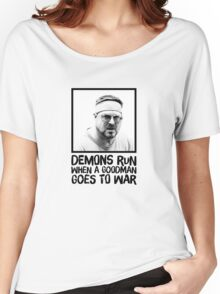 Demons run when a Goodman goes to war Women's Relaxed Fit T-Shirt