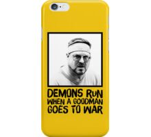 Demons run when a Goodman goes to war iPhone Case/Skin
