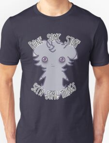 Espurr - Done Some Stuff, Seen Some Things... Unisex T-Shirt