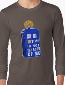 Time is not the boss of me Long Sleeve T-Shirt