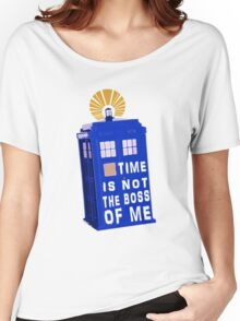 Time is not the boss of me Women's Relaxed Fit T-Shirt