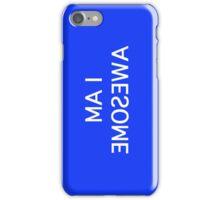 I am awesome iPhone Case/Skin