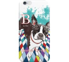 B is for Boston Terrier IV iPhone Case/Skin