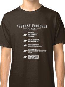 Fantasy Football Pet Peeves Classic T-Shirt