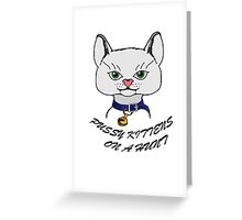 Pussy Kitten on a hunt Greeting Card