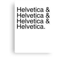 Helvetica & Helvetica & Helvetica & Helvetica. Canvas Print