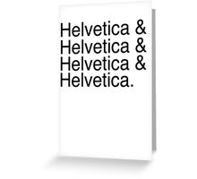 Helvetica & Helvetica & Helvetica & Helvetica. Greeting Card
