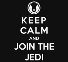 Keep Calm And Join The Jedi by GeekyArt