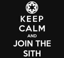 Keep Calm And Join The Sith by GeekyArt
