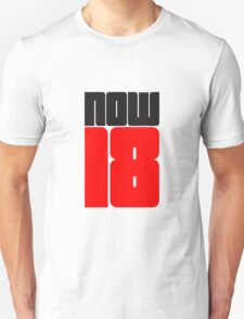 Now 18 T-Shirt