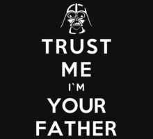 Trust Me I'm Your Father by GeekyArt