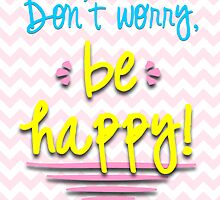 Don't Worry, Be Happy! by CupcakeNCompany