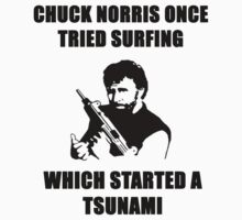 CHUCK NORRIS SURFS AND STARTS TSUNAMI by BelfastBoy