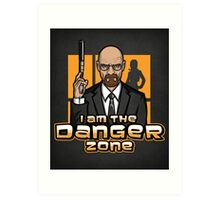 I am The Danger Zone - Print Art Print