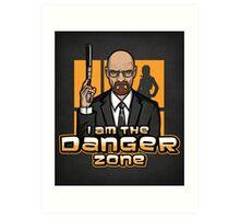 I am The Danger Zone - Print Art Print