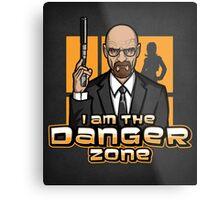 I am The Danger Zone - Print Metal Print