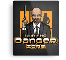 I am The Danger Zone - Print Metal Print