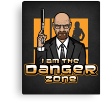 I am The Danger Zone - Print Canvas Print