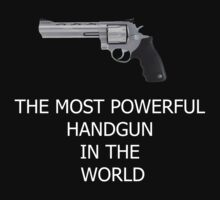 The Most Powerful Handgun In The World by amigoeliaborri
