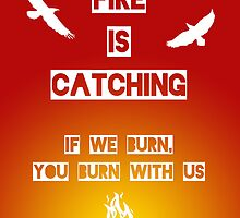 Fire Is Catching by angeliana