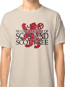 No one gets out of Scotland scot-free Classic T-Shirt