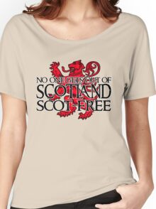 No one gets out of Scotland scot-free Women's Relaxed Fit T-Shirt