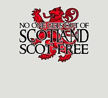 No one gets out of Scotland scot-free Unisex T-Shirt