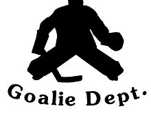 Property Of Goalie Dept by kwg2200