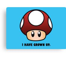 I HAVE GROWN UP. Canvas Print