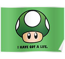I HAVE GOT A LIFE. Poster