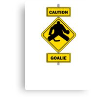 Caution Goalie Sign Canvas Print