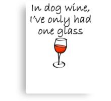 In Dog Wine Canvas Print