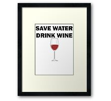 Save Water Drink Wine Framed Print