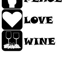 Peace Love Wine by kwg2200