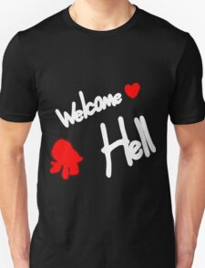 WELCOME ♥ HELL Unisex T-Shirt