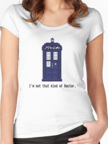 Not that kind of Doctor. Women's Fitted Scoop T-Shirt