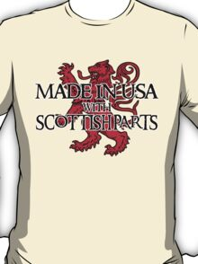 Made in USA with Scottish parts T-Shirt